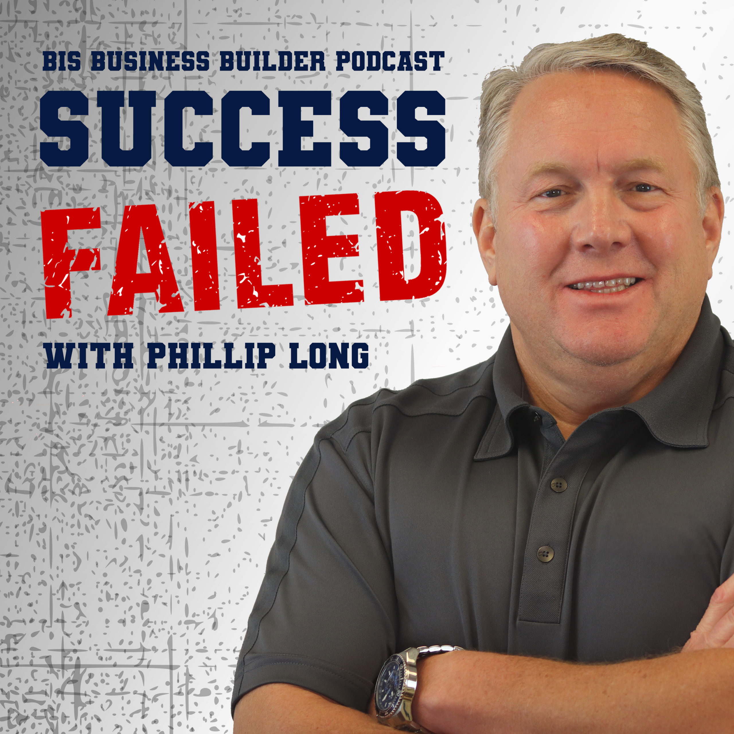 IT Support for Business Owners Podcast called Success Failed with Phillip Long